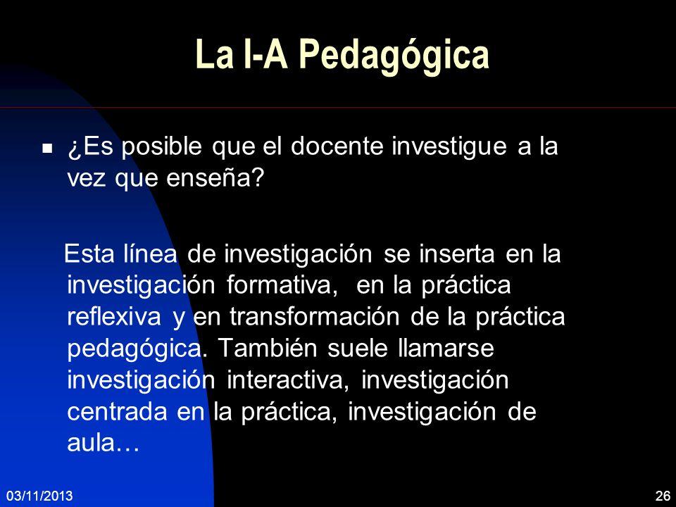 La I-A Pedagógica ¿Es posible que el docente investigue a la vez que enseña