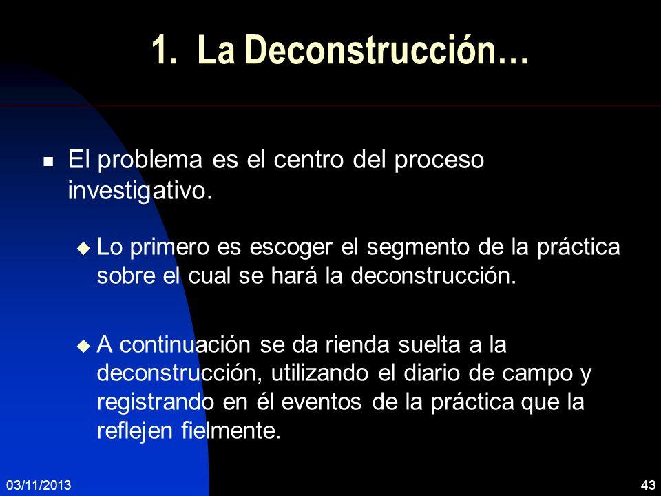 1. La Deconstrucción… El problema es el centro del proceso investigativo.