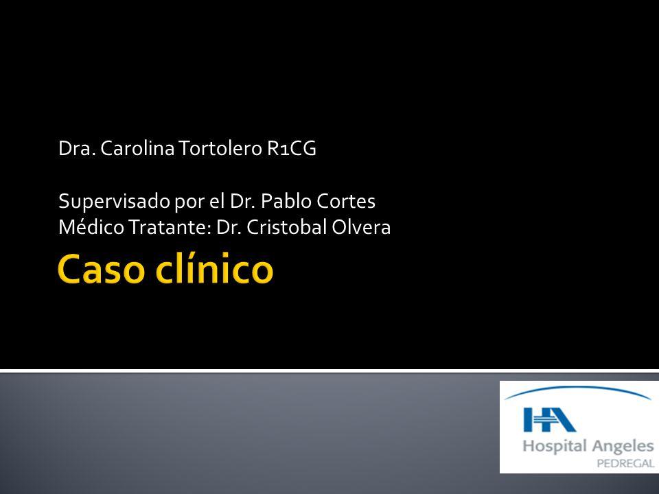Caso clínico Dra. Carolina Tortolero R1CG