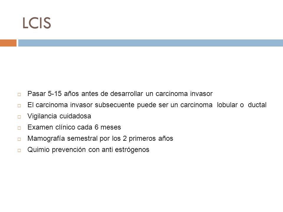 LCIS Se considera como una lesión pre cancerosa Neoplasia lobular