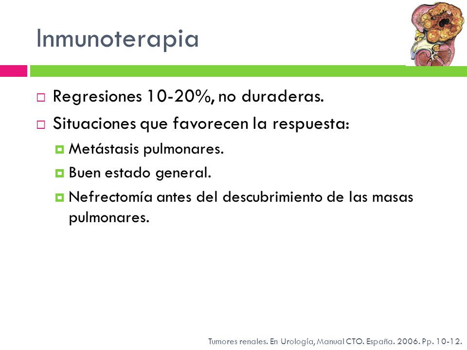 Inmunoterapia Regresiones 10-20%, no duraderas.