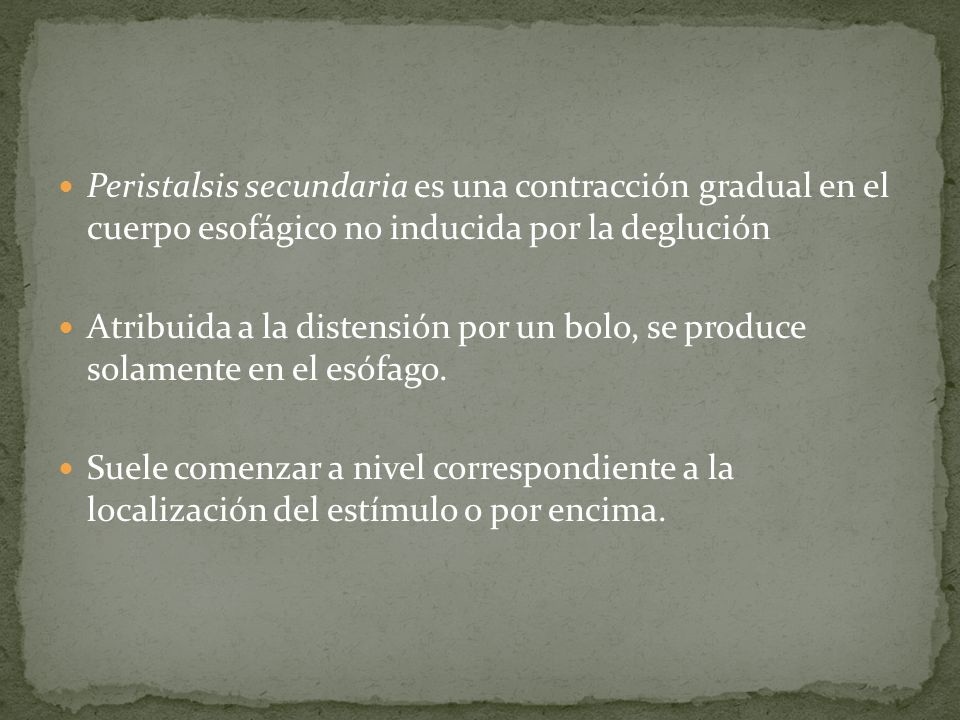 Peristalsis secundaria es una contracción gradual en el cuerpo esofágico no inducida por la deglución