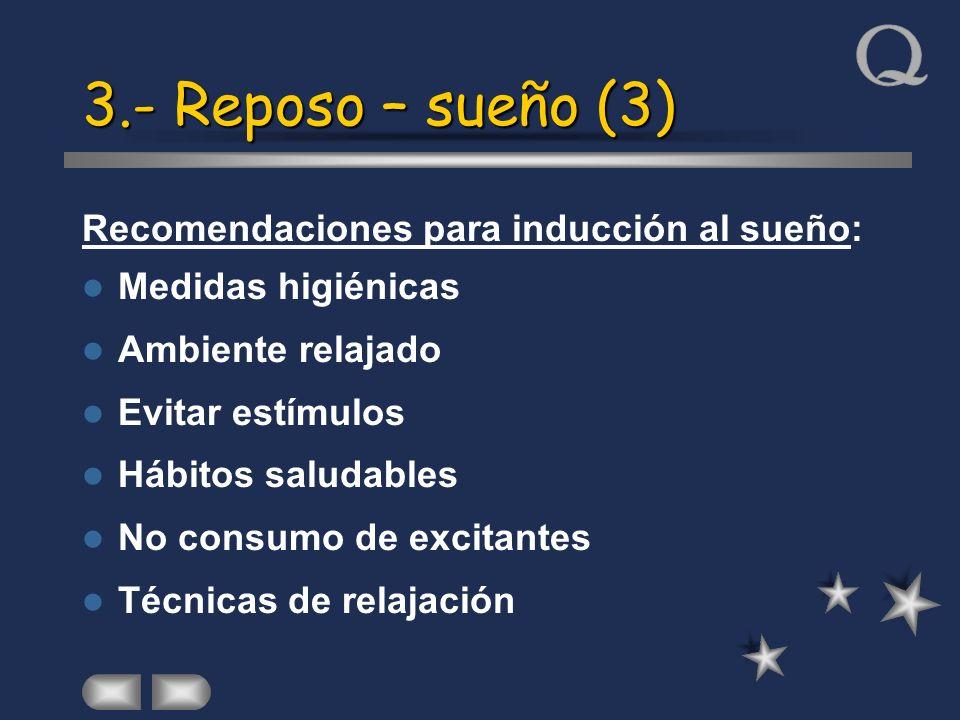 3.- Reposo – sueño (3) Recomendaciones para inducción al sueño: