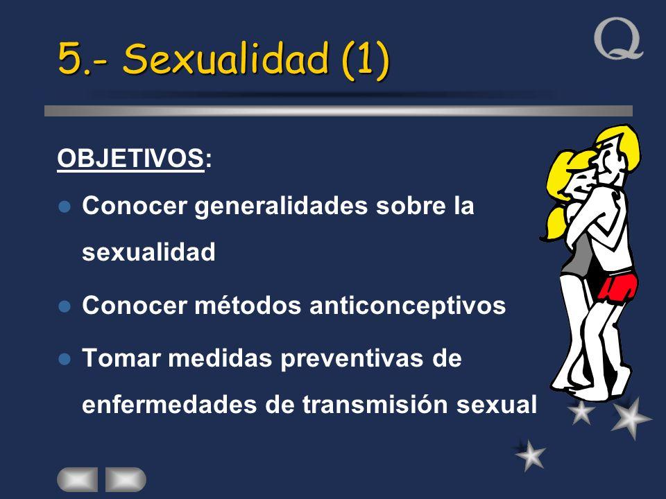 5.- Sexualidad (1) OBJETIVOS: