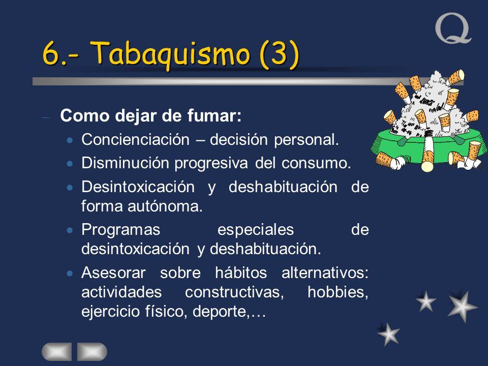 6.- Tabaquismo (3) Como dejar de fumar: