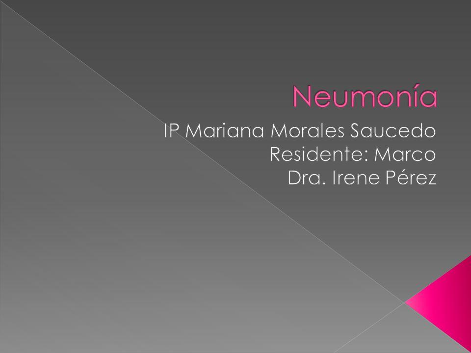 IP Mariana Morales Saucedo Residente: Marco Dra. Irene Pérez