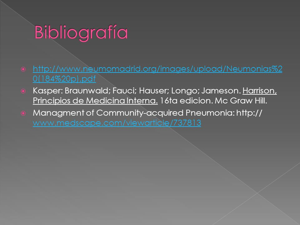 Bibliografía http://www.neumomadrid.org/images/upload/Neumonias%20(184%20p).pdf.