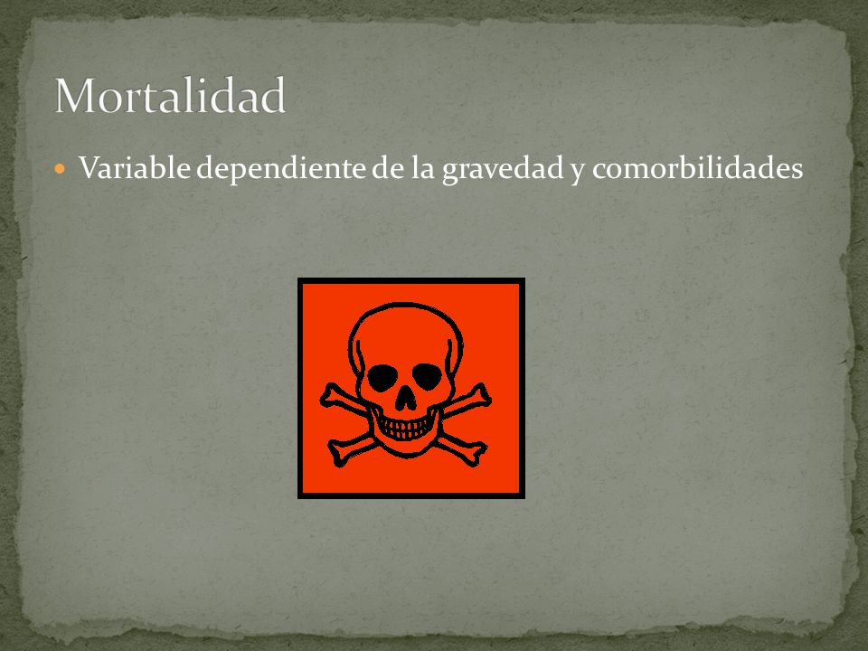 Mortalidad Variable dependiente de la gravedad y comorbilidades