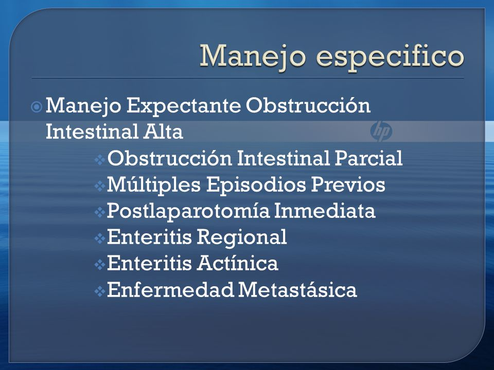 Manejo especifico Manejo Expectante Obstrucción Intestinal Alta