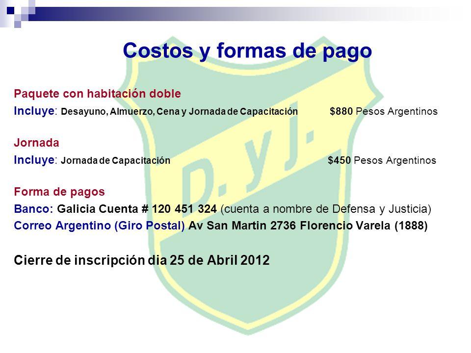 Costos y formas de pago Cierre de inscripción dia 25 de Abril 2012