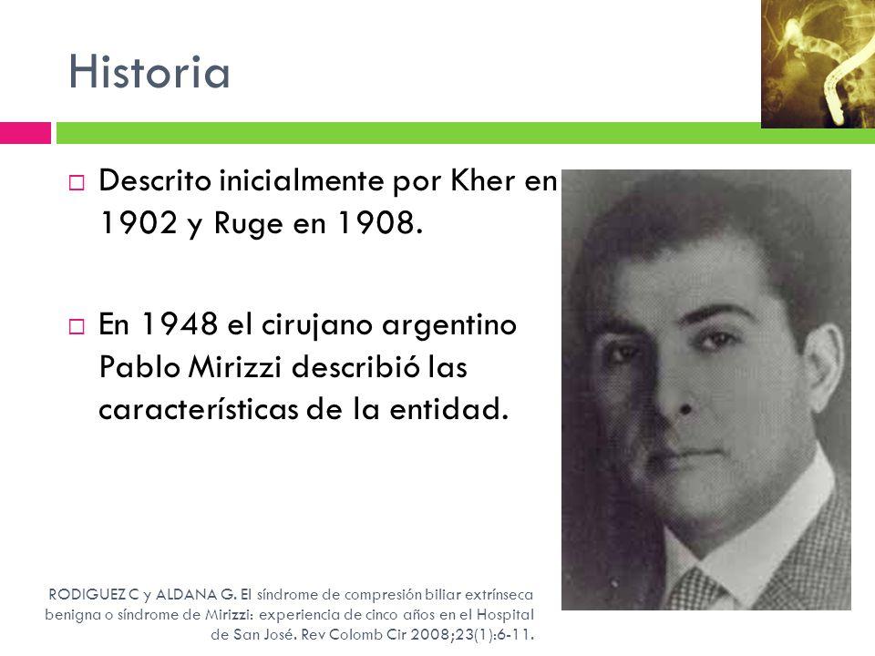 Historia Descrito inicialmente por Kher en 1902 y Ruge en 1908.