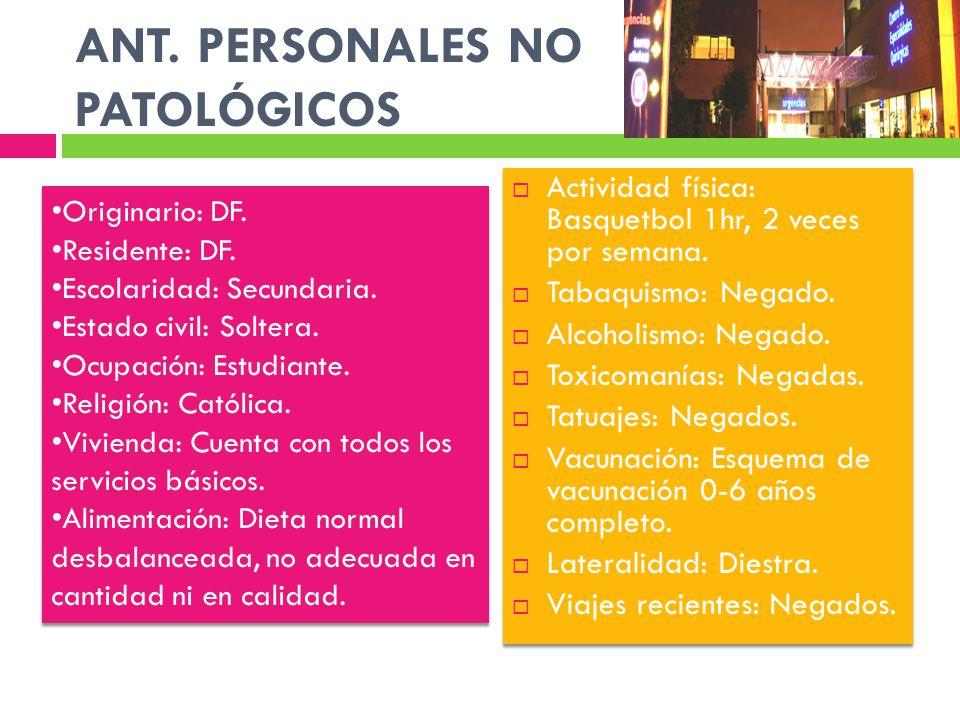 ANT. PERSONALES NO PATOLÓGICOS