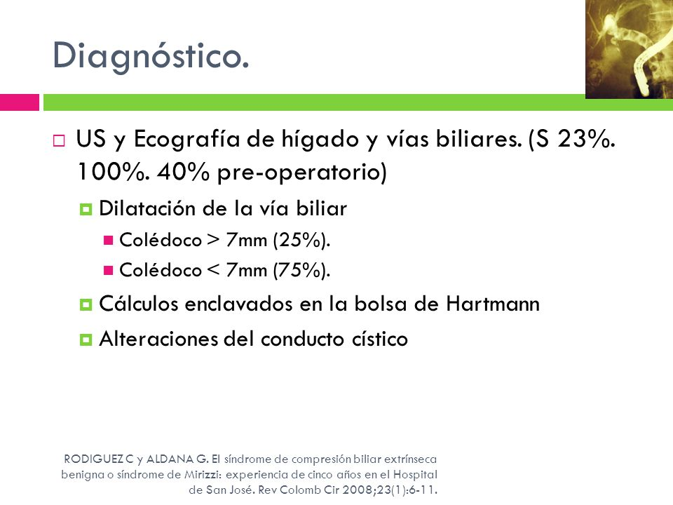 Diagnóstico. US y Ecografía de hígado y vías biliares. (S 23%. 100%. 40% pre-operatorio) Dilatación de la vía biliar.