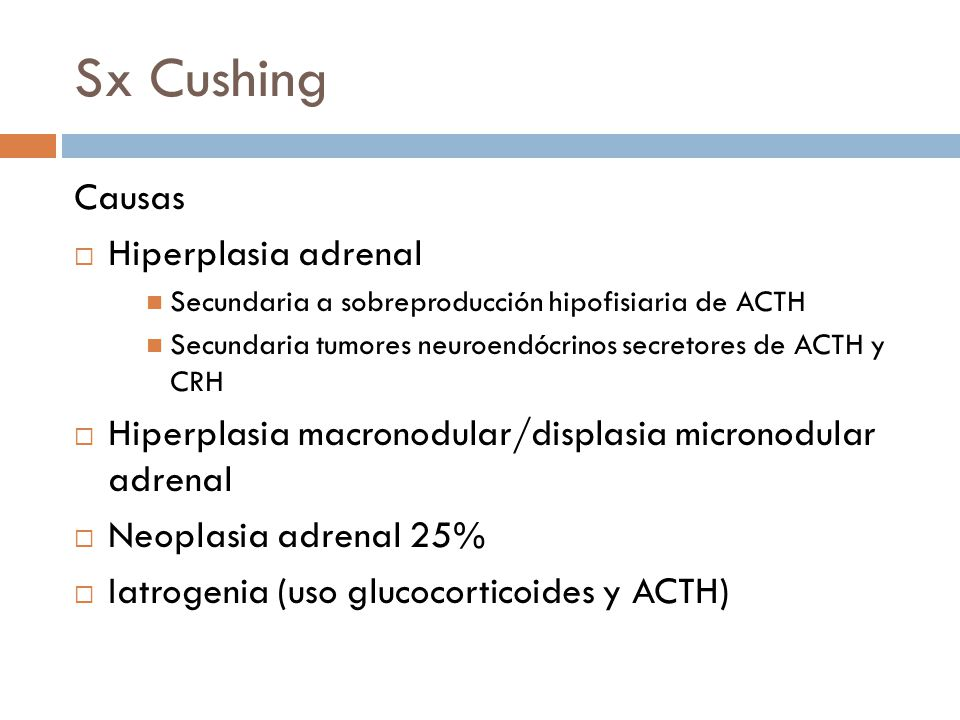 Sx Cushing Causas Hiperplasia adrenal