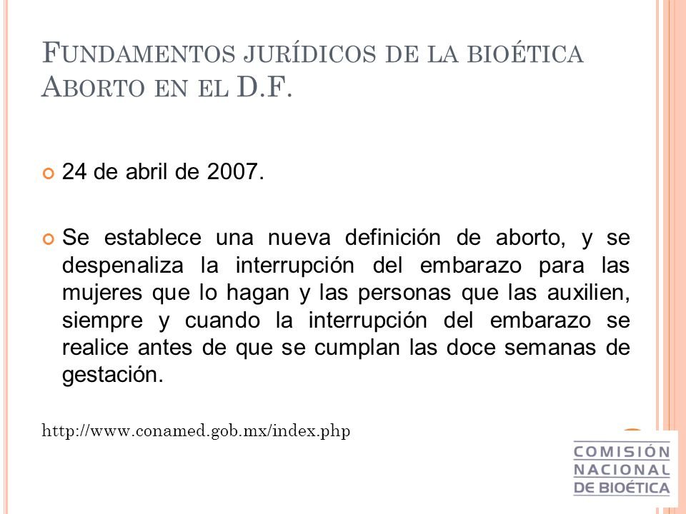 Fundamentos jurídicos de la bioética Aborto en el D.F.