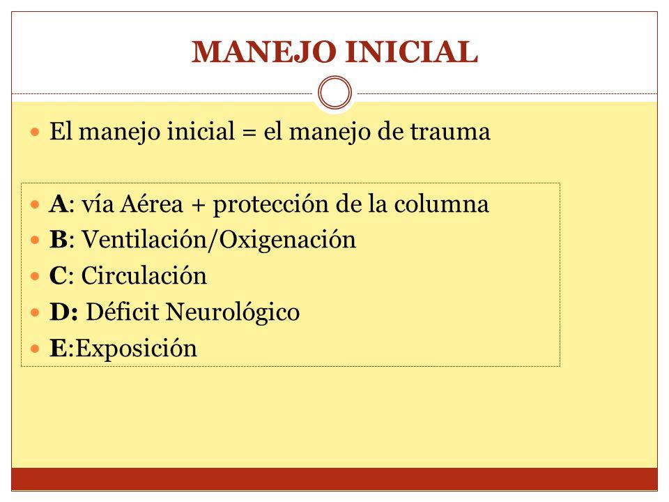 MANEJO INICIAL El manejo inicial = el manejo de trauma