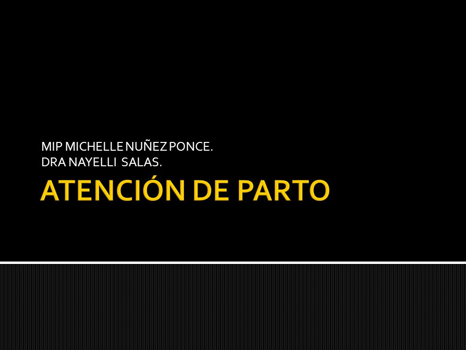 MIP MICHELLE NUÑEZ PONCE. DRA NAYELLI SALAS.