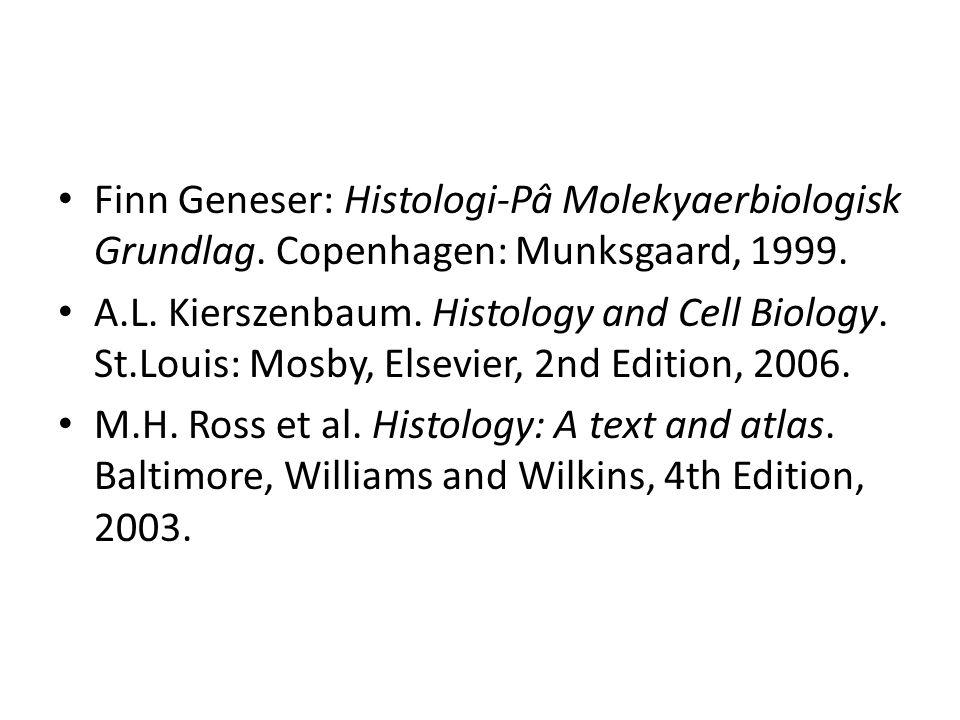 Finn Geneser: Histologi-Pâ Molekyaerbiologisk Grundlag