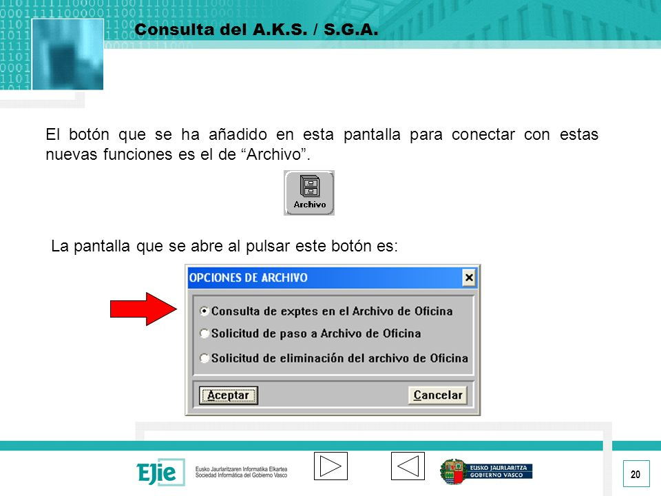Consulta del A.K.S. / S.G.A. El botón que se ha añadido en esta pantalla para conectar con estas nuevas funciones es el de Archivo .