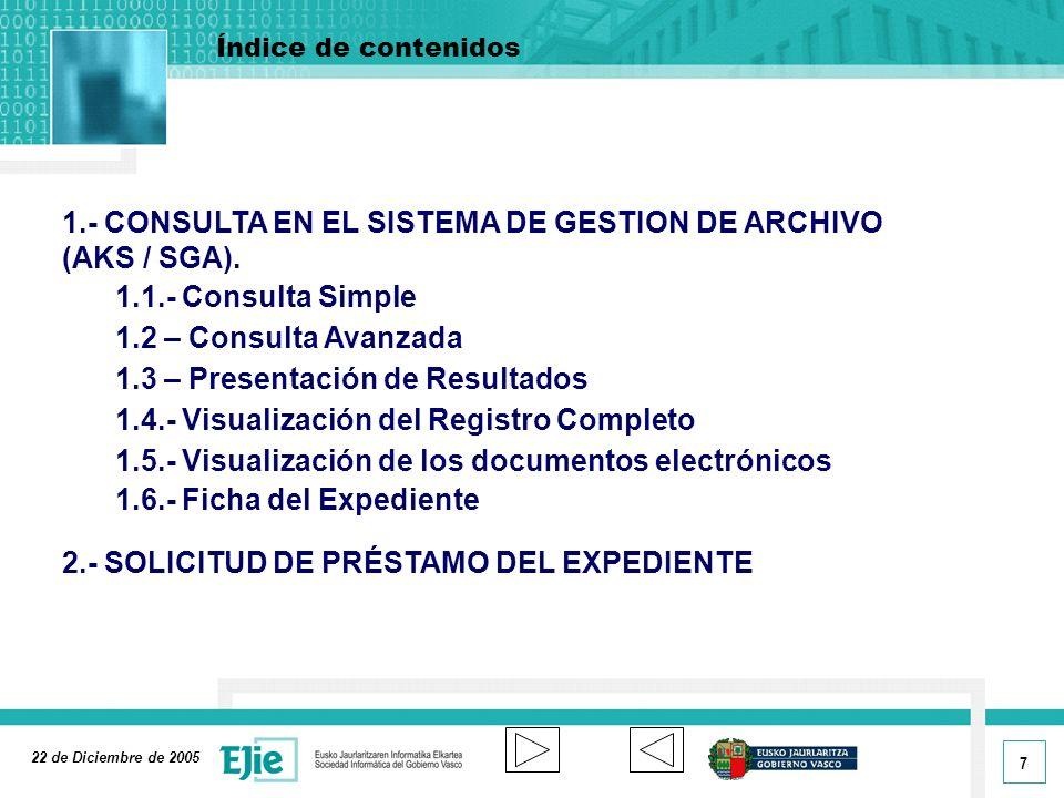 1.- CONSULTA EN EL SISTEMA DE GESTION DE ARCHIVO (AKS / SGA).