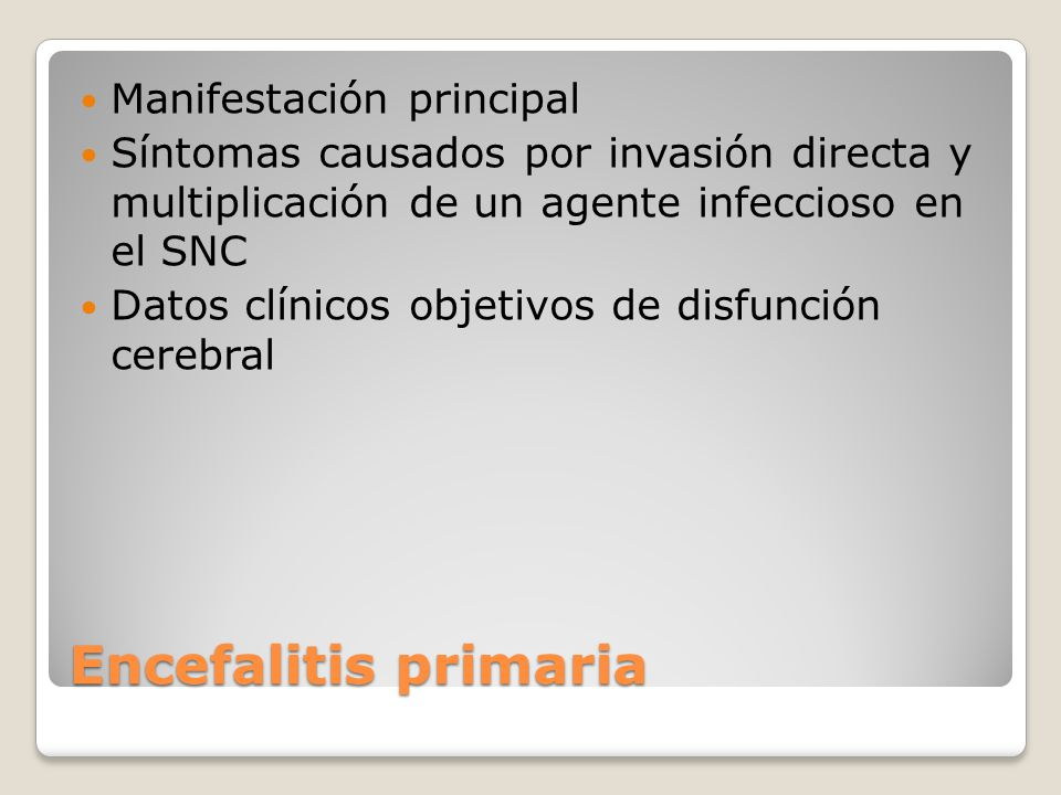 Encefalitis primaria Manifestación principal