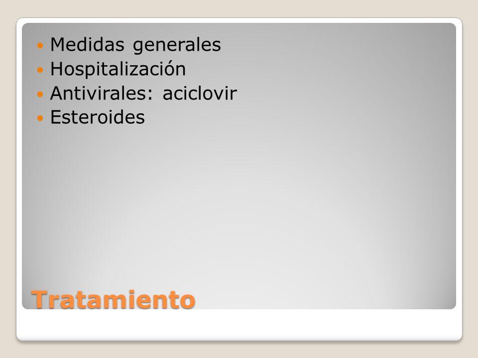 Tratamiento Medidas generales Hospitalización Antivirales: aciclovir