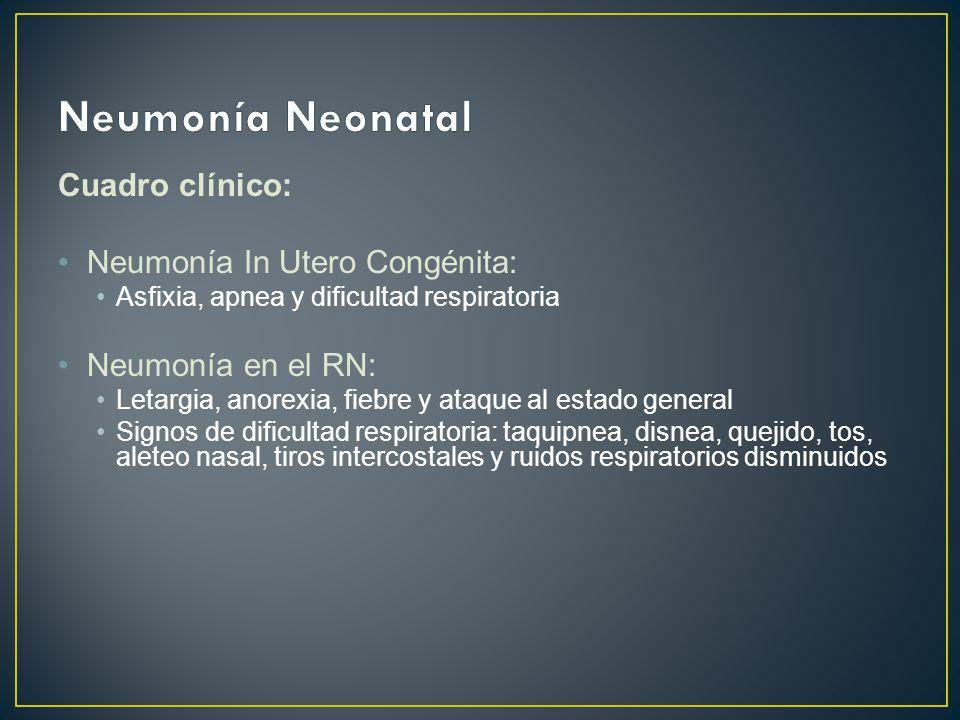 Neumonía Neonatal Cuadro clínico: Neumonía In Utero Congénita: