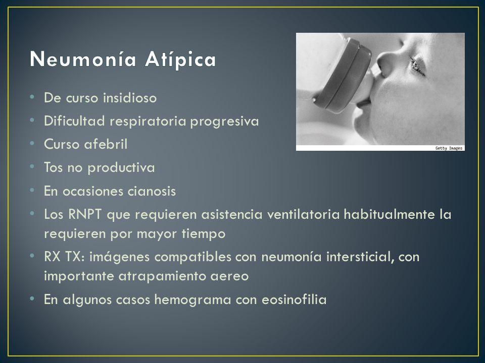 Neumonía Atípica De curso insidioso Dificultad respiratoria progresiva