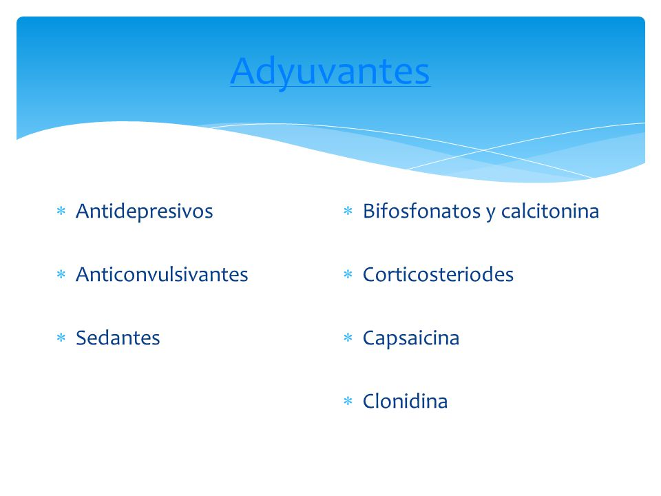 Adyuvantes Antidepresivos Anticonvulsivantes Sedantes
