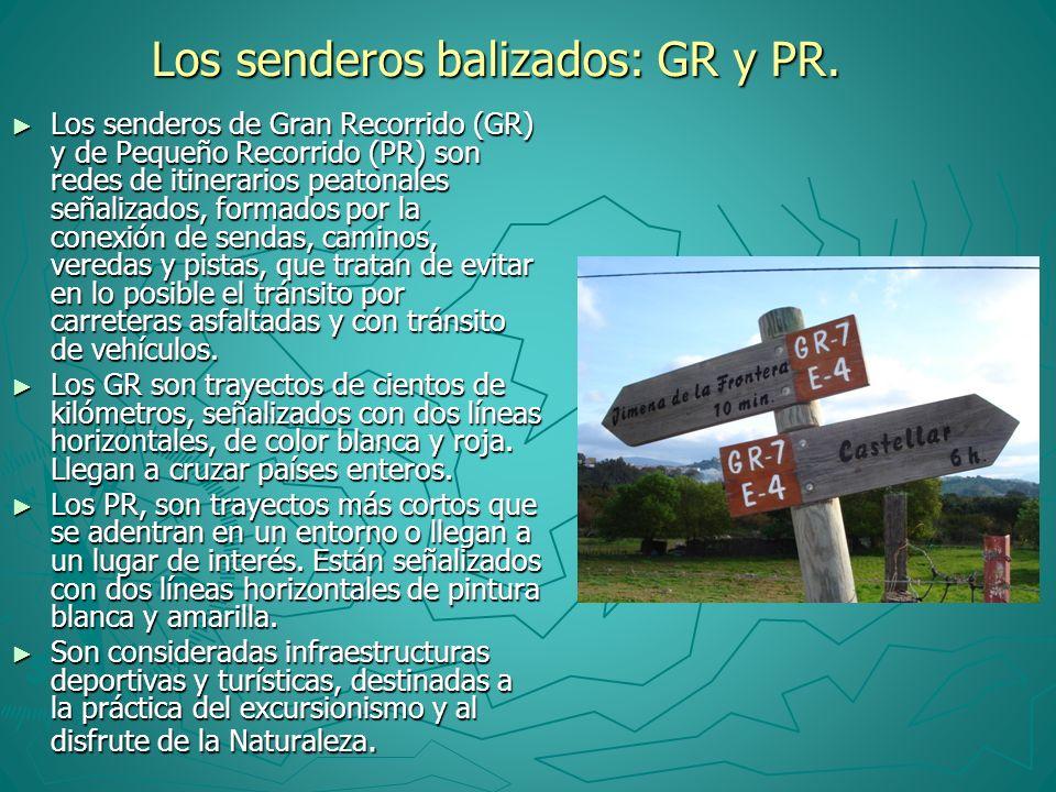 Los senderos balizados: GR y PR.