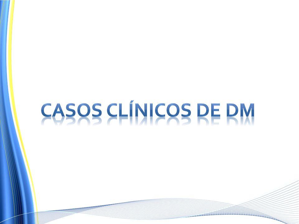 CASOS CLÍNICOS DE DM
