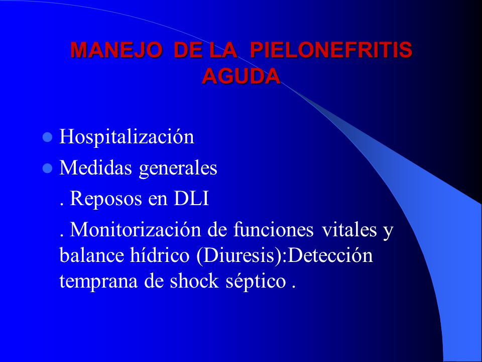 MANEJO DE LA PIELONEFRITIS AGUDA
