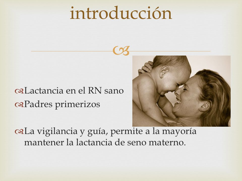introducción Lactancia en el RN sano Padres primerizos