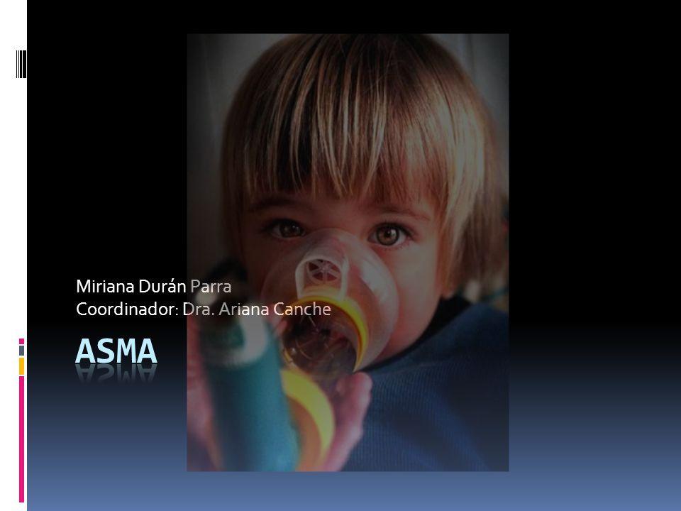 Miriana Durán Parra Coordinador: Dra. Ariana Canche