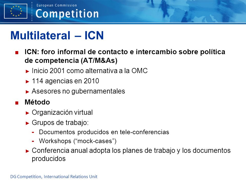 Multilateral – ICN ICN: foro informal de contacto e intercambio sobre política de competencia (AT/M&As)