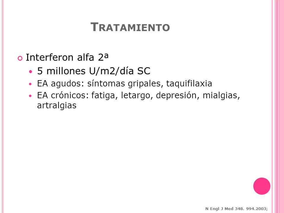 Tratamiento Interferon alfa 2ª 5 millones U/m2/día SC