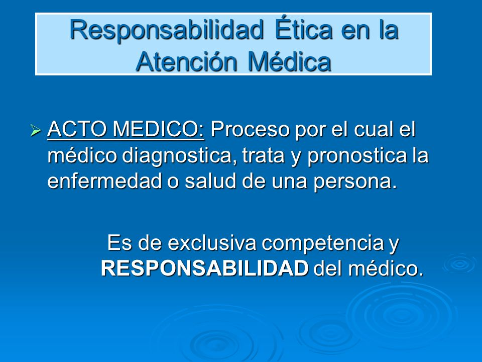 Responsabilidad Ética en la Atención Médica