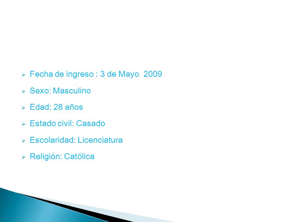 Fecha de ingreso : 3 de Mayo 2009