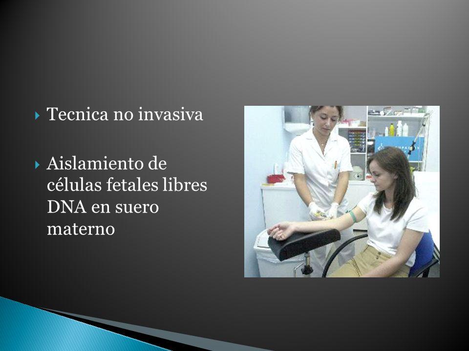 Tecnica no invasiva Aislamiento de células fetales libres DNA en suero materno