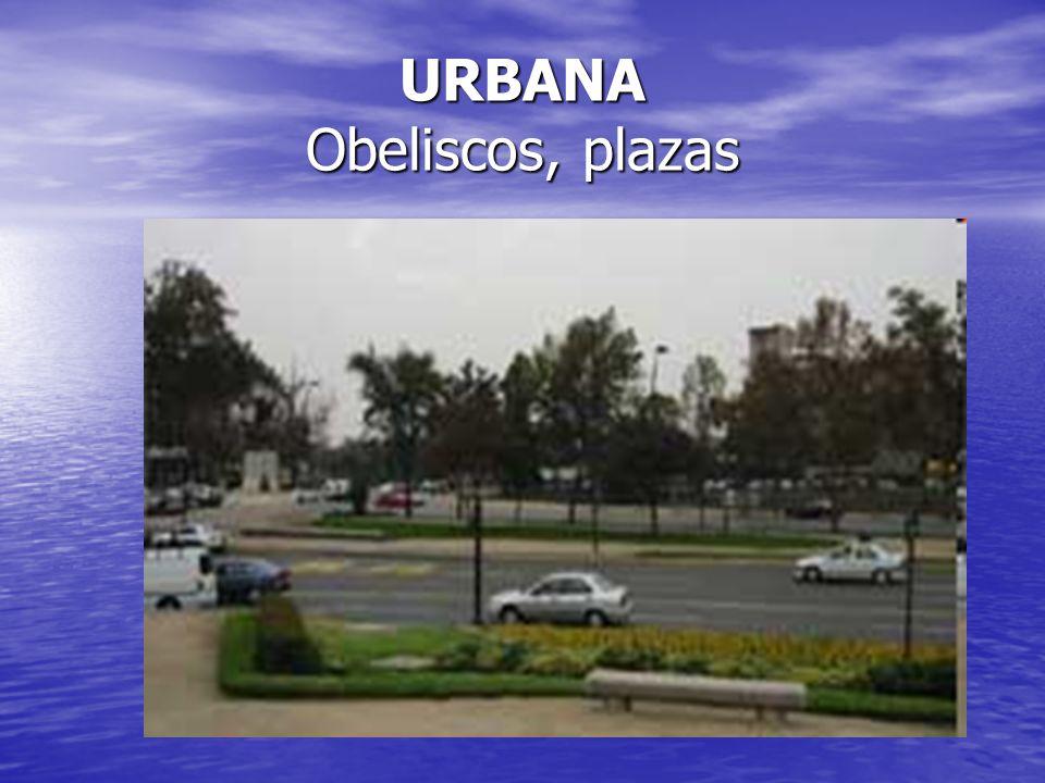URBANA Obeliscos, plazas