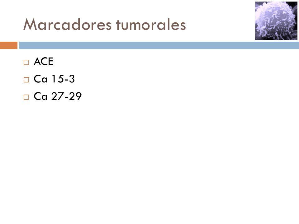 Marcadores tumorales ACE Ca 15-3 Ca 27-29