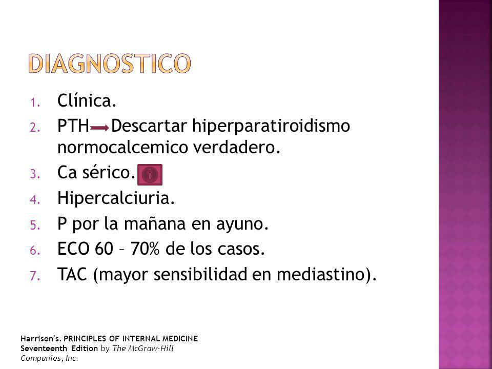 diagnostico Clínica. PTH Descartar hiperparatiroidismo normocalcemico verdadero. Ca sérico. Hipercalciuria.
