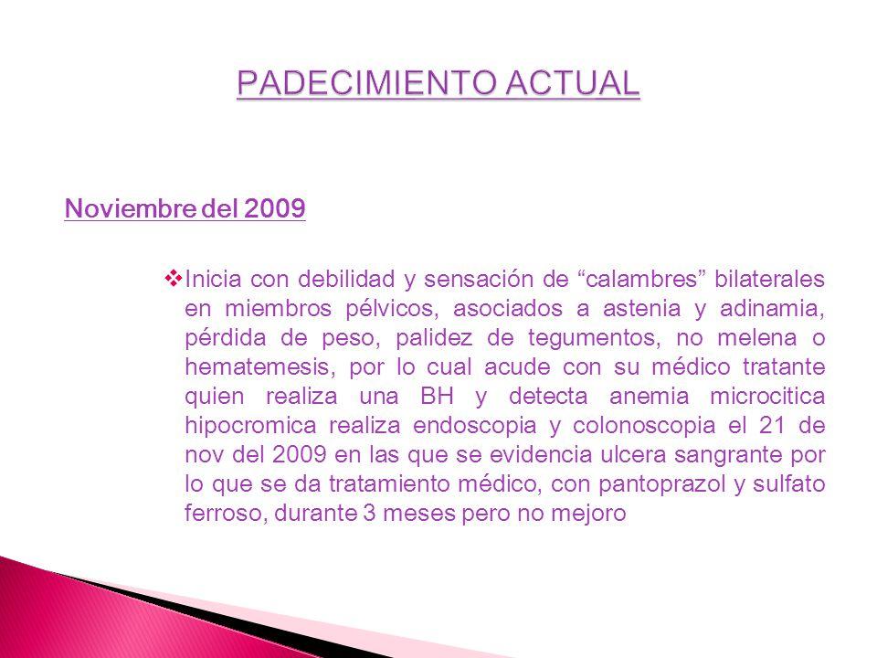PADECIMIENTO ACTUAL Noviembre del 2009