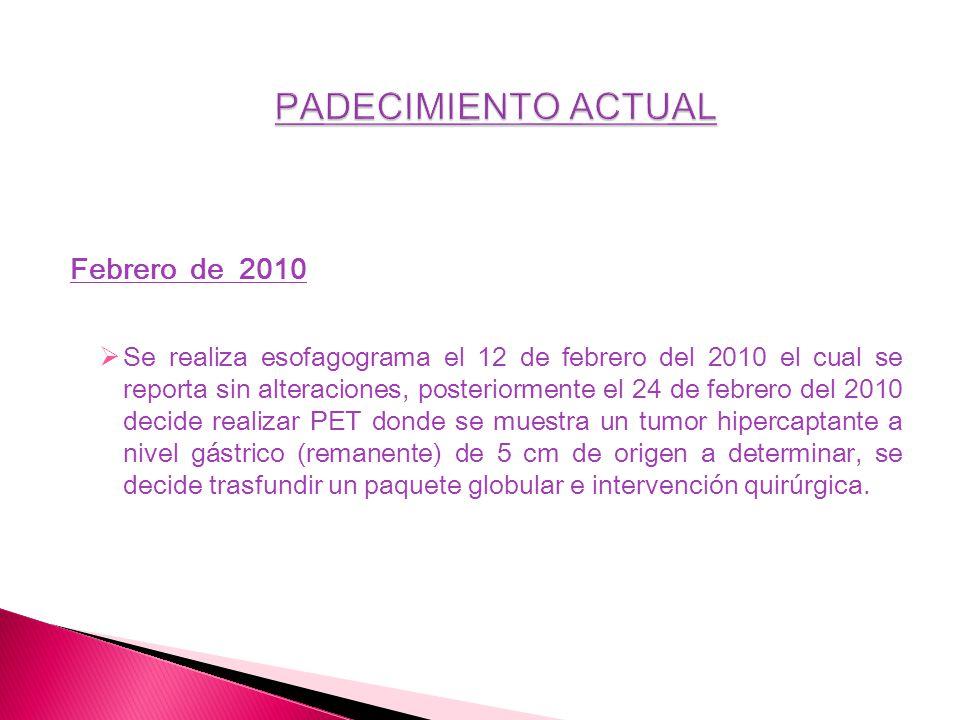 PADECIMIENTO ACTUAL Febrero de 2010