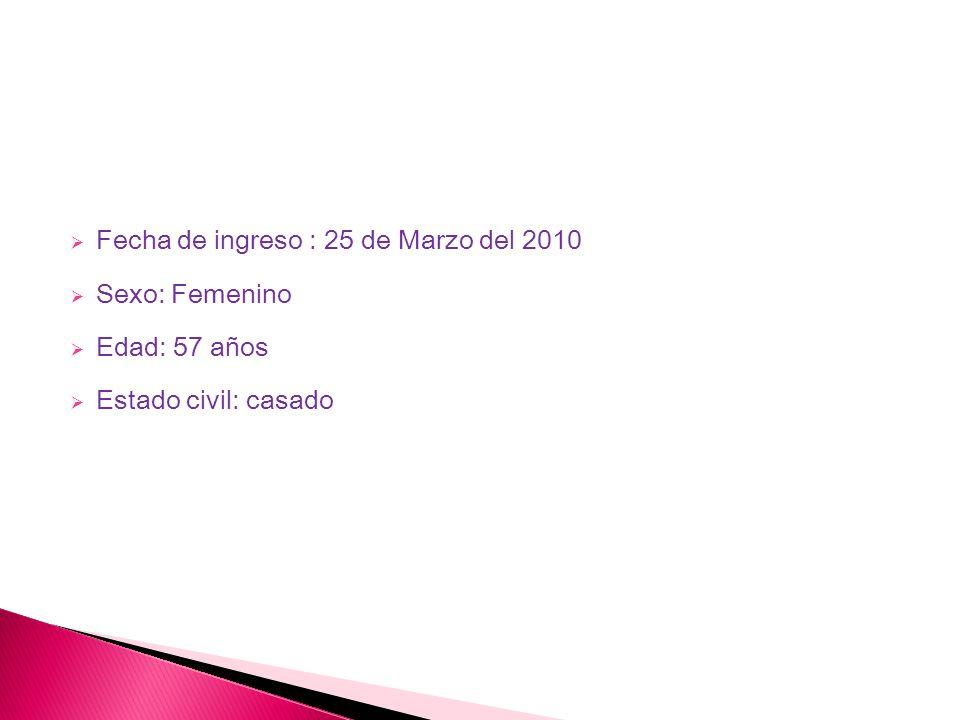 Fecha de ingreso : 25 de Marzo del 2010