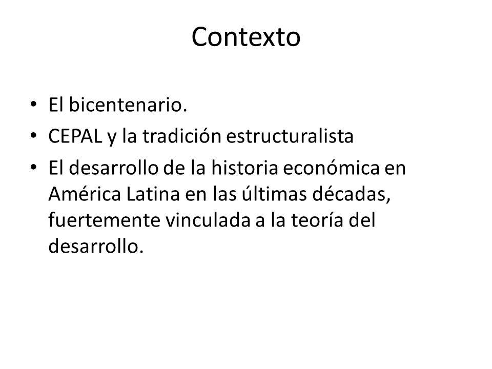 Contexto El bicentenario. CEPAL y la tradición estructuralista