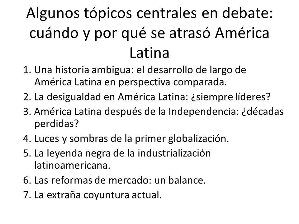 Algunos tópicos centrales en debate: cuándo y por qué se atrasó América Latina