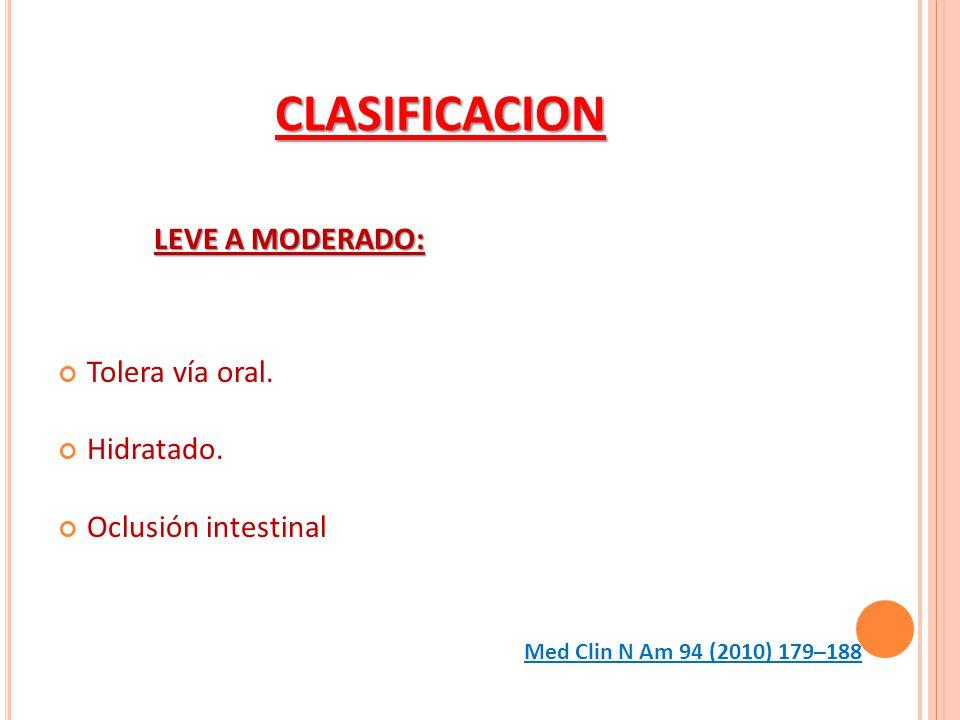 CLASIFICACION LEVE A MODERADO: Tolera vía oral. Hidratado.