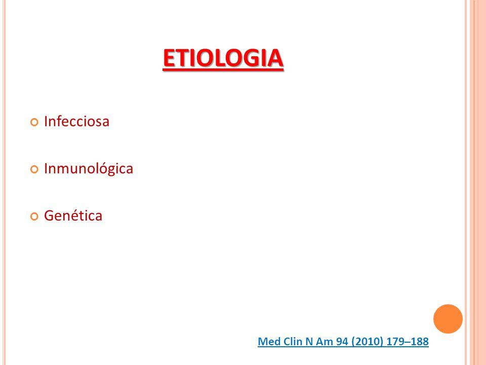 ETIOLOGIA Infecciosa Inmunológica Genética