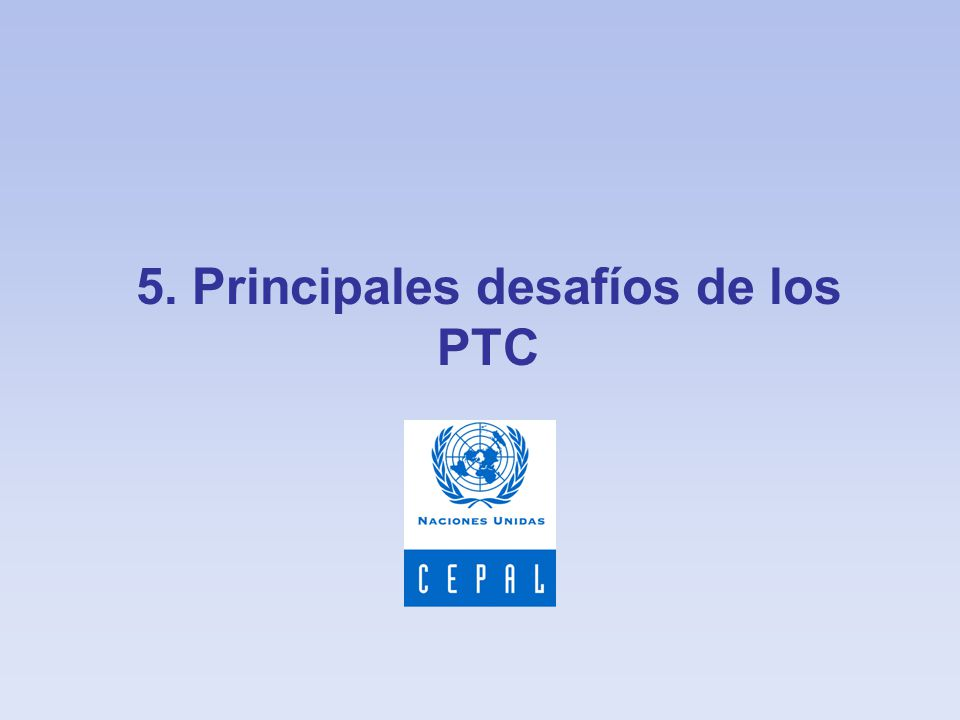5. Principales desafíos de los PTC